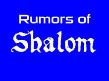 Rumors of Shalom