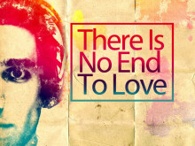 There Is No End To Love