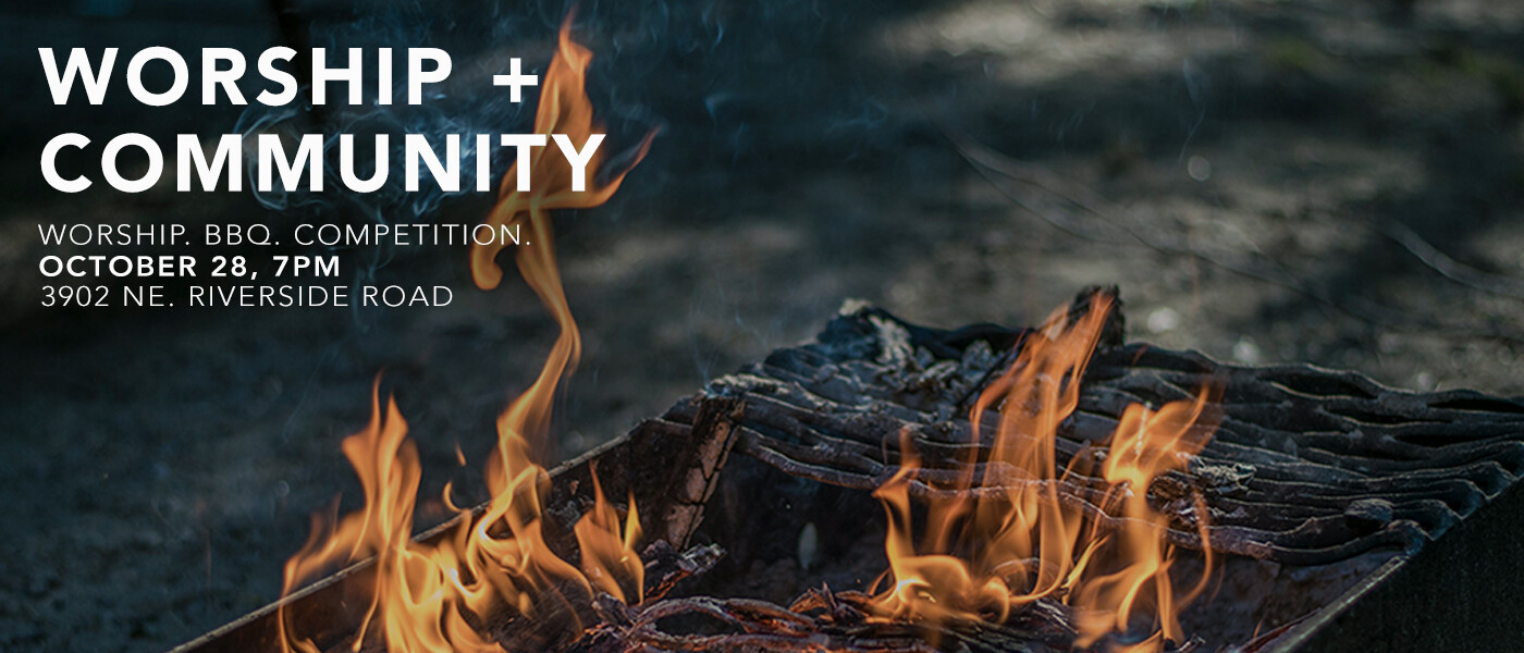 WORSHIP + COMMUNITY: worship. bbq. competition - Oct 28 2016 7:00 PM