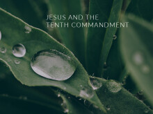 Jesus and the Tenth Commandment