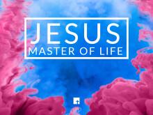 Jesus, Master of Life