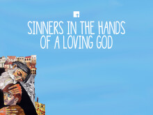 Sinners in the Hands of a Loving God (series introduction)