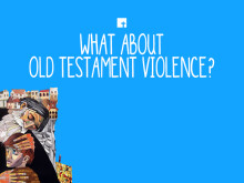 What about Old Testament Violence?