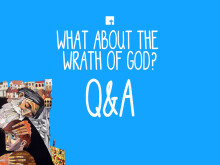 What about the Wrath of God? Q&A