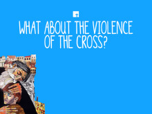 What About the Violence of the Cross?