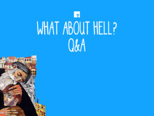 What About Hell? Q&A