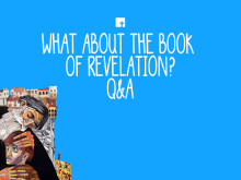 What About the Book  of Revelation? Q&A