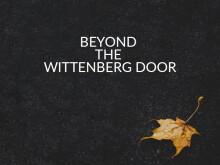 Beyond the Wittenberg Door