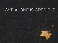 36th Anniversary: Love Alone Is Credible