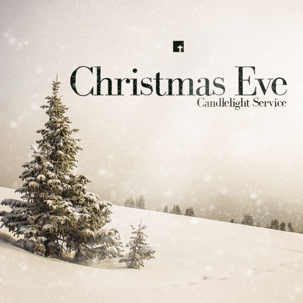 Christmas Eve Candlelight Service - 6PM & 9PM
