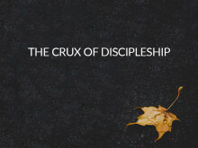 The Crux of Discipleship
