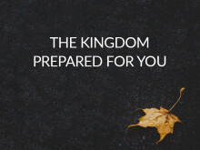 The Kingdom Prepared for You