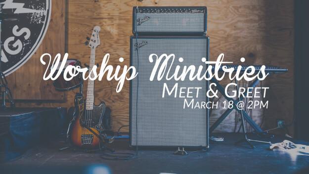 Worship Ministries Meet & Greet