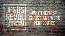 Why The First Christians Were Persecuted