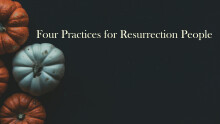 Four Practices for Resurrection People