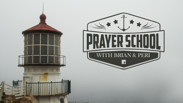 Prayer School with Pastor Brian & Peri