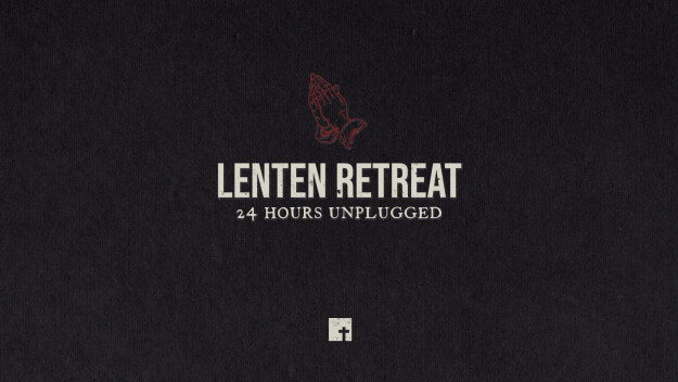 Lenten Retreat: 24 Hours Unplugged
