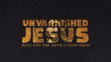 Jesus and the Devil's Good Ideas