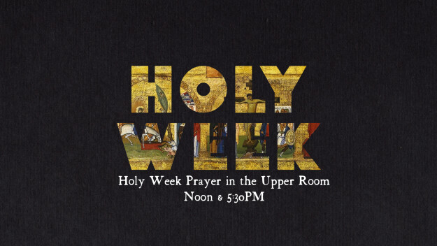 Holy Week in the Upper Room