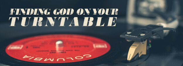 MIDWEEK Finding God on Your Turntable Discussion Groups begin