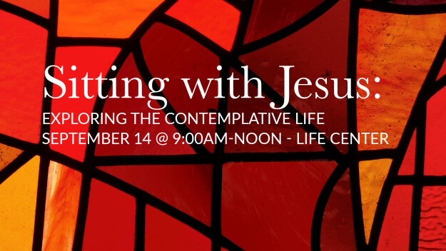 Sitting with Jesus: Exploring the Contemplative Life