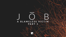 Job: A Blameless Victim Part 1