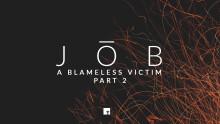 Job: A Blameless Victim Part 2