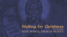 Waiting for Christmas with Isaiah: Deep as Hell, High as Heaven