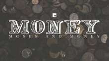 MONEY:  Moses and Money