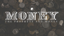 MONEY: The Prophets and Money