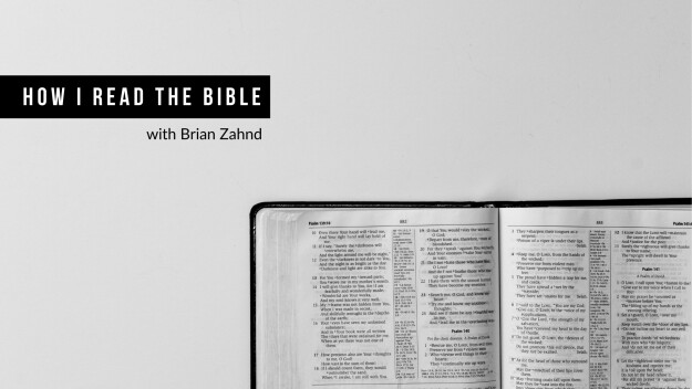 How I Read the Bible with Brian Zahnd